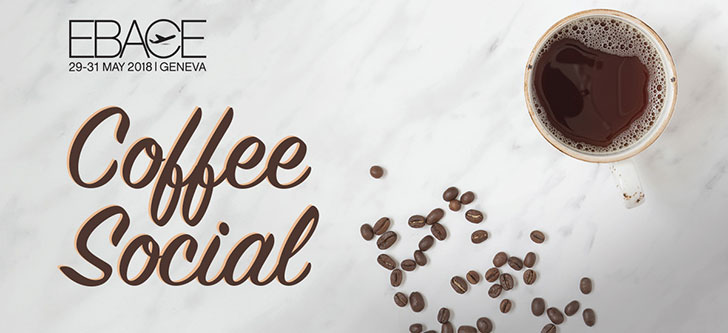 Make Plans to Attend the EBACE Coffee Social